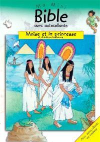 Moïse et la princesse : et d'autres histoires