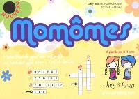 Momômes : mots-fléchés pour des enfants ne sachant pas encore lire et écrire