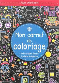Mon carnet de coloriage (bleu) : 60 incroyables dessins à colorier & détacher