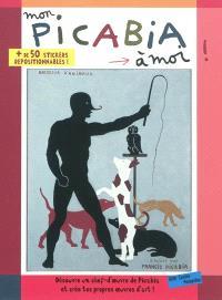 Mon Picabia à moi ! : découvre un chef-d'oeuvre de Picabia et crée tes propres oeuvres d'art !