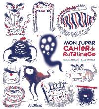 Mon super cahier de ratatinage