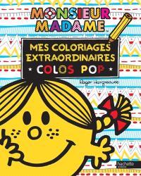 Monsieur Madame : mes coloriages extraordinaires : colos pop