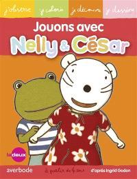 Nelly & César, Jouons avec Nelly & César