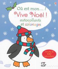 Où est mon ? : vive Noël ! : autocollants et coloriages