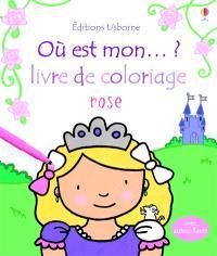 Où est mon... ? : livre de coloriage rose
