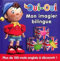 Oui-Oui : mon imagier bilingue = Oui-Oui : my english word book