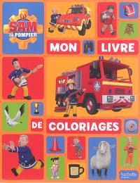 Sam le pompier : mon livre de coloriages