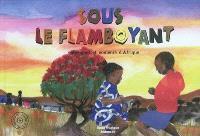 Sous le flamboyant : musiques et couleurs d'Afrique