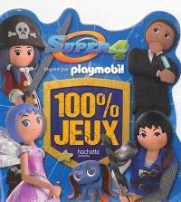 Super 4 : inspiré par Playmobil : 100 % jeux