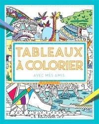 Tableaux à colorier avec mes amis
