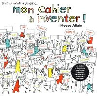 Tout un monde à peupler... : mon cahier à inventer !