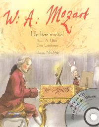 W.A. Mozart : un livre musical