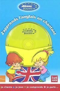 J'apprends l'anglais en chantant (3 à 6 ans) : je chante, je joue, je comprends, je parle