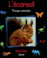 L'écureuil : croque-noisettes
