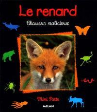 Le renard : chasseur malicieux