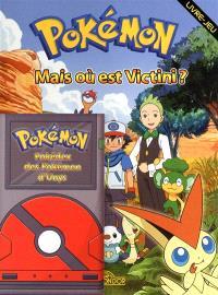 Tempête sur Unys : livre-jeu; Mais où est Victini ? : livre-jeu. Pokémon : Pokédex des Pokémon d'Unys