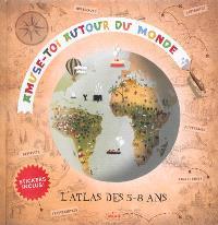 Amuse-toi autour du monde : l'atlas des 5-8 ans