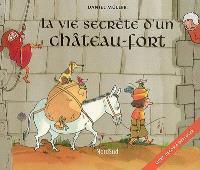 La vie secrète d'un château fort