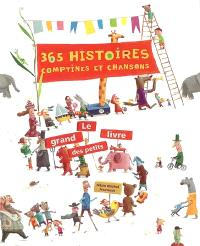 365 histoires, comptines et chansons : le grand livre des petits