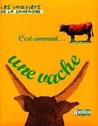 C'est comment... une vache
