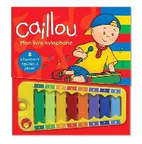 Caillou  : mon livre xylophone : 8 chansons faciles à jouer