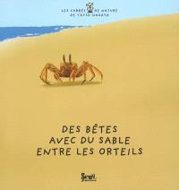 Des bêtes avec du sable entre les orteils