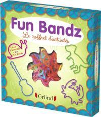 Fun bandz : le coffret d'activités