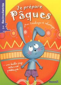 Je prépare Pâques : jeux, bricolages et coloriages : mon livre d'activités, 5 ans