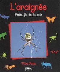 L'araignée : petite fée de la soie