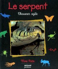 Le serpent : chasseur agile