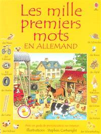 Les mille premiers mots en allemand : avec un guide de prononciation sur Internet