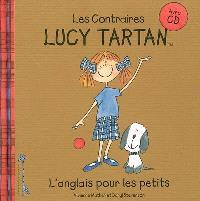 Lucy Tartan : l'anglais pour les petits. Volume 4, Les contraires