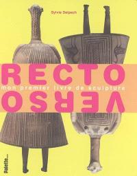Recto-verso : mon premier livre de sculpture