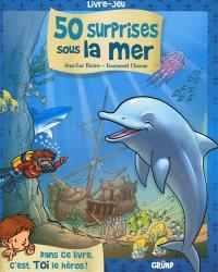 50 surprises sous la mer : livre-jeu