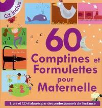 60 comptines et formulettes pour maternelle : livre et CD élaborés par des professionnels de l'enfance