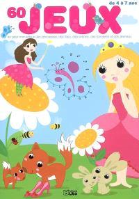 60 jeux, au pays merveilleux des princesses, des fées, des sirènes, des sorcières et des animaux : de 4 à 7 ans