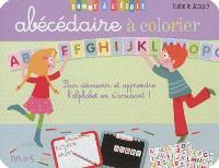 Abécédaire à colorier : pour découvrir et apprendre l'alphabet en s'amusant !