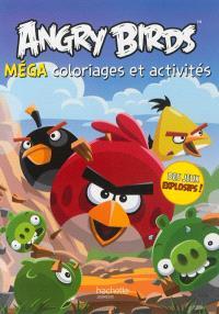 Angry birds : méga coloriages et activités : des jeux explosifs !