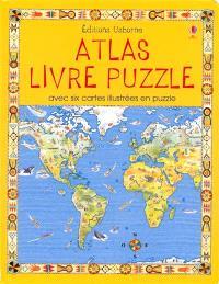 Atlas livre puzzle : avec six cartes illustrées en puzzle