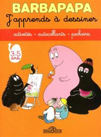 Barbapapa : j'apprends à dessiner, 3-5 ans : activités, autocollants, pochoirs
