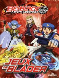 Beyblade metal masters : jeux de blader