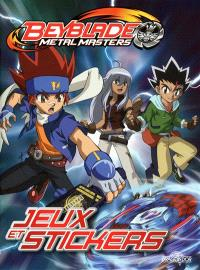 Beyblade metal masters : jeux et stickers