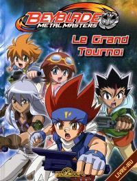 Beyblade metal masters : le grand tournoi : livre-jeu