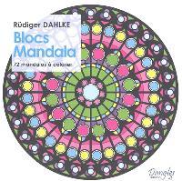 Blocs mandalas : 72 mandalas à colorier