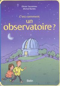 C'est comment un observatoire ?