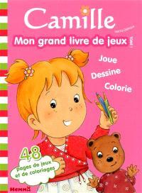Camille : mon grand livre de jeux : joue, dessine, colorie. Volume 1