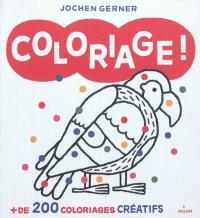 Coloriage ! : + de 200 coloriages créatifs