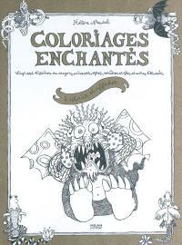 Coloriages enchantés : vingt-sept histoires de dragons, princesses, ogres, sorcières et fées et autres billevesées à colorier et afficher...