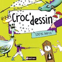 Croc'dessin. Volume 4, 100% héros
