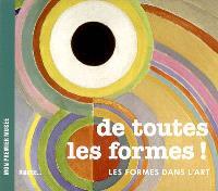 De toutes les formes : les formes dans l'art